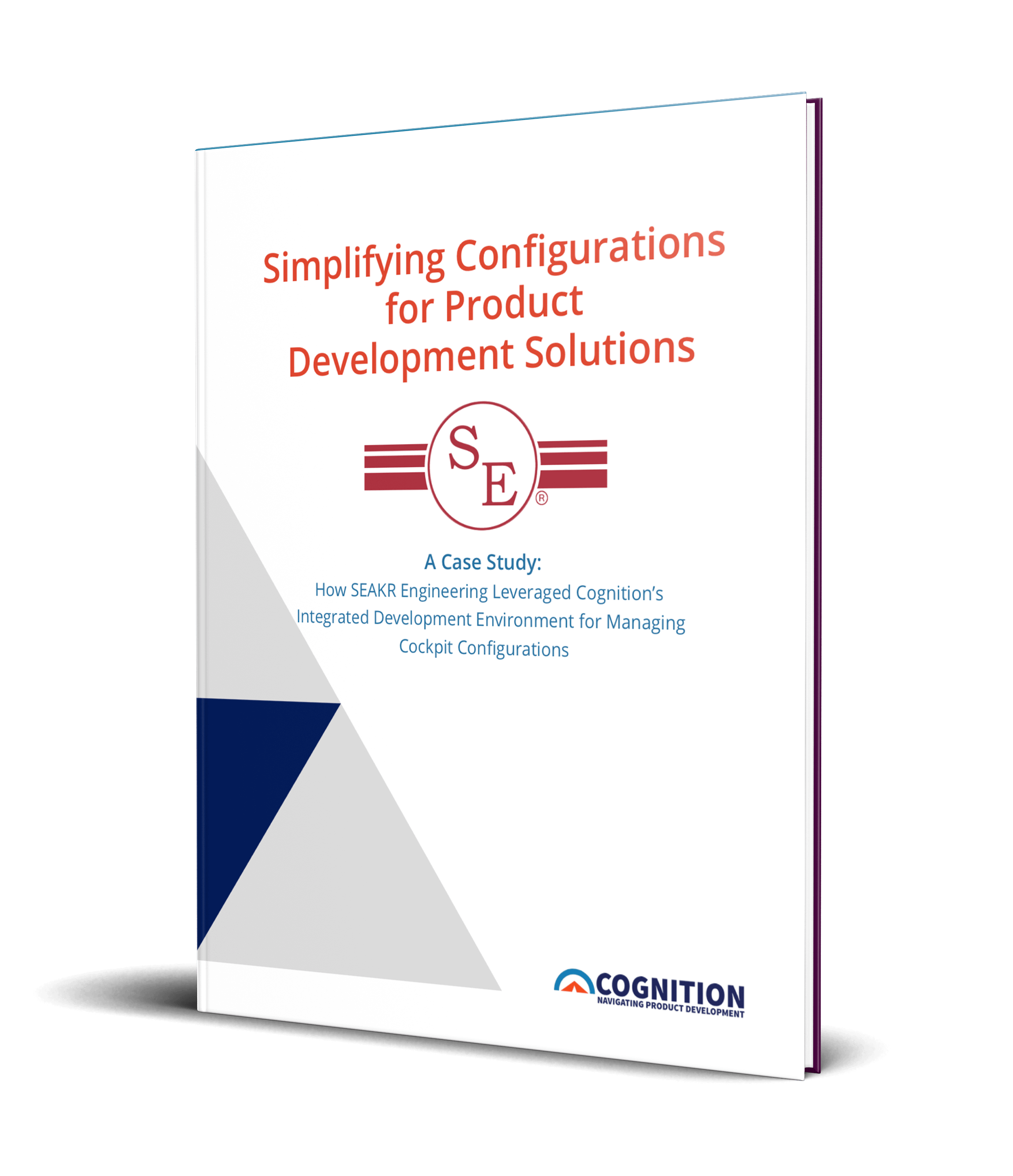 Cognition Corporation: Simplifying Configurations for Product Development Solutions, a Case Study with SEAKR Engineering, Inc.