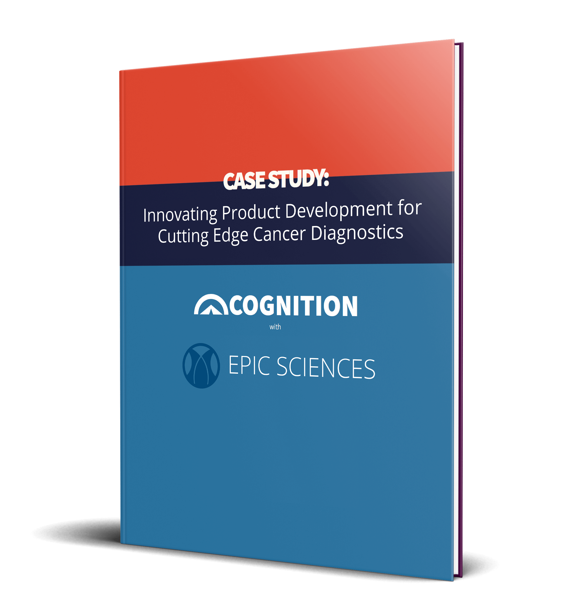 Cognition Corporation: Innovating Product Development for Cutting Edge Cancer Diagnostics a Case Study with Epic Sciences