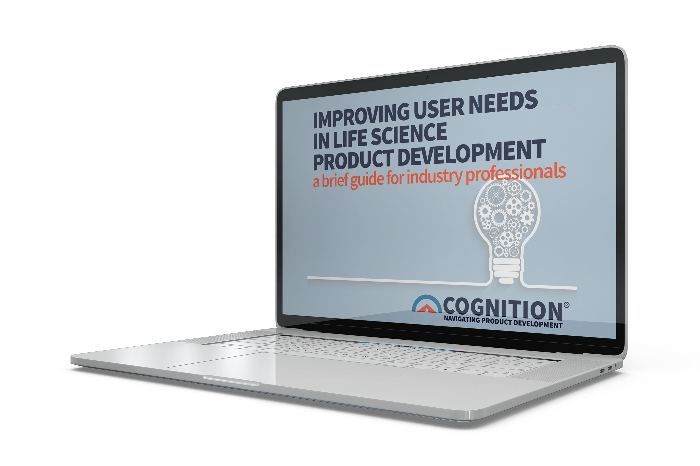 Cognition Corporation eBook: Improving User Needs in Life Science Product Development: A Brief Guide for Industry Professionals